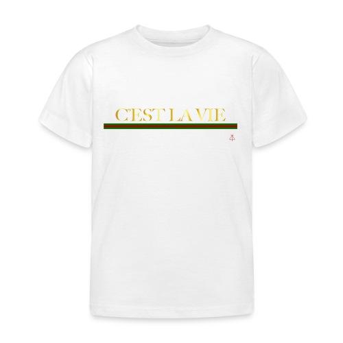 C Est La vie - Kids' T-Shirt