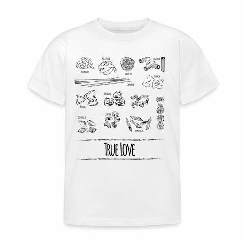 Pasta - My True Love - Kinder T-Shirt