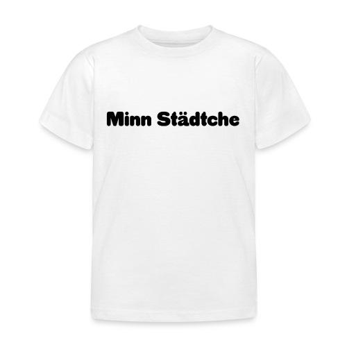 Minn Städtche - Kinder T-Shirt