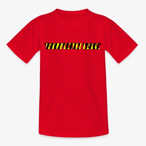 Hoodie Completely Legal - Kids' T-Shirt