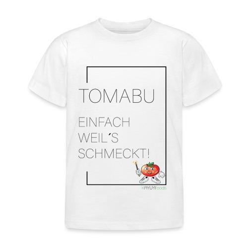 TomaBu Einfach weil´s schmeckt! - Kinder T-Shirt