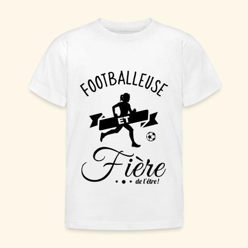 FOOTBALL - Footballeuse et fière de l'être ! - T-shirt Enfant