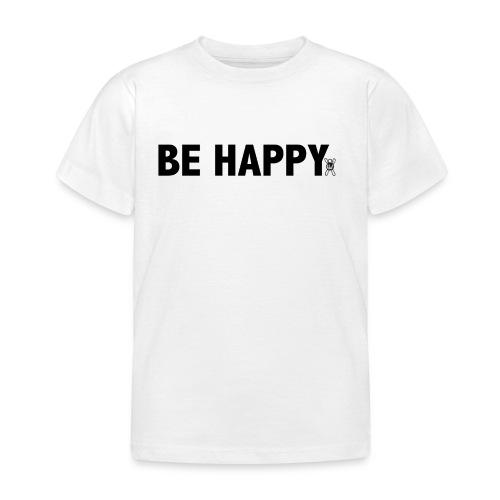 Be Happy - Kinderen T-shirt