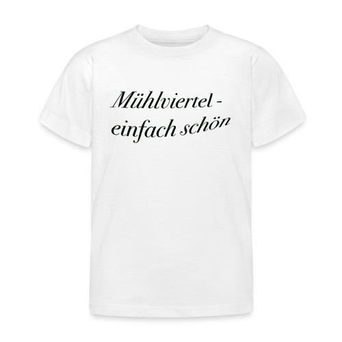 Mühlviertel - einfach schön - Kinder T-Shirt