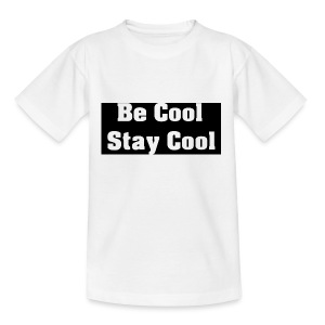 Be Cool Stay Cool - T-shirt barn