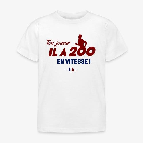 Ton joueur il a 200 en vitesse ! - T-shirt Enfant