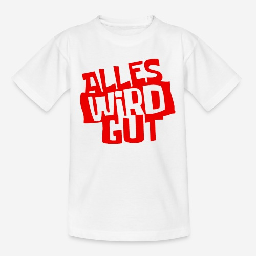 ALLES WIRD GUT - Kinder T-Shirt