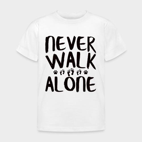 NEVER WALK ALONE   Hunde Sprüche Fußabdruck Pfote - Kinder T-Shirt