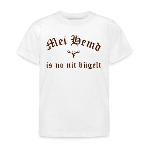 Mei Hemd is no nit bügelt - Kinder T-Shirt