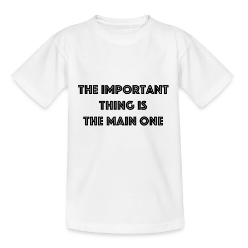 the important thing is the main one - T-shirt Enfant