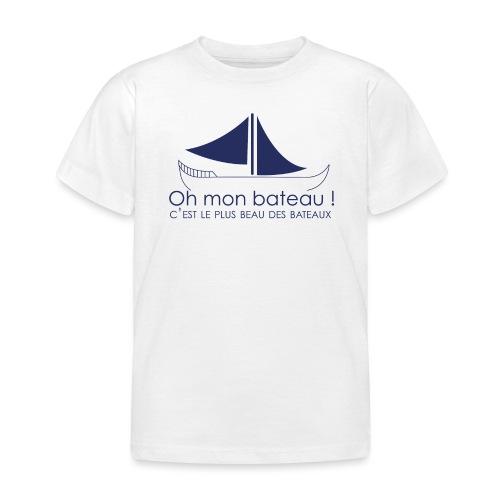 Oh mon bateau ! C'est le plus beau des bateaux - T-shirt Enfant