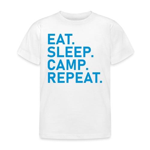 EAT. SLEEP. CAMP. REPEAT. - Kinder T-Shirt
