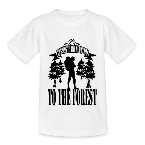 I m going to the mountains to the forest - Kids' T-Shirt