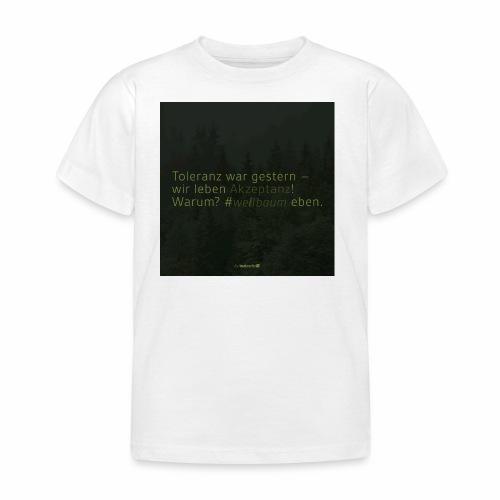 #weilbaum-T-Shirt Akzeptanz - Kinder T-Shirt