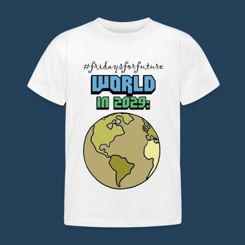 World in 2029 #fridaysforfuture #timetravelcontest - Kinder T-Shirt