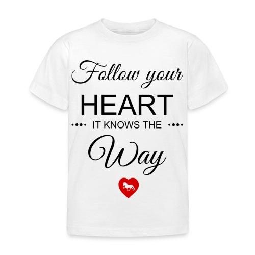 follow your heartbesser - Kinder T-Shirt