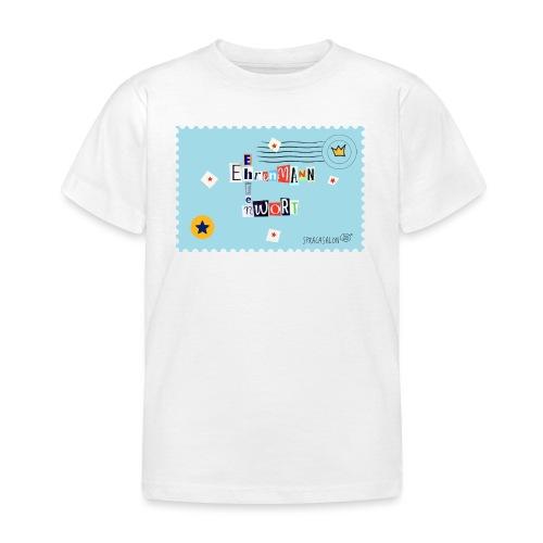 Ehrenwort! - Kinder T-Shirt