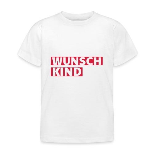 Wunschkind - Kinder T-Shirt