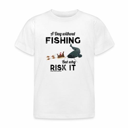 A Day Fishing Tag Angeln Weihnachten Wels Crank - Kinder T-Shirt
