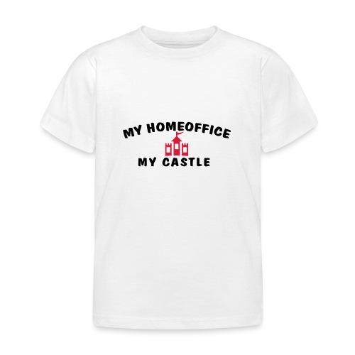 MY HOMEOFFICE MY CASTLE - Kinder T-Shirt