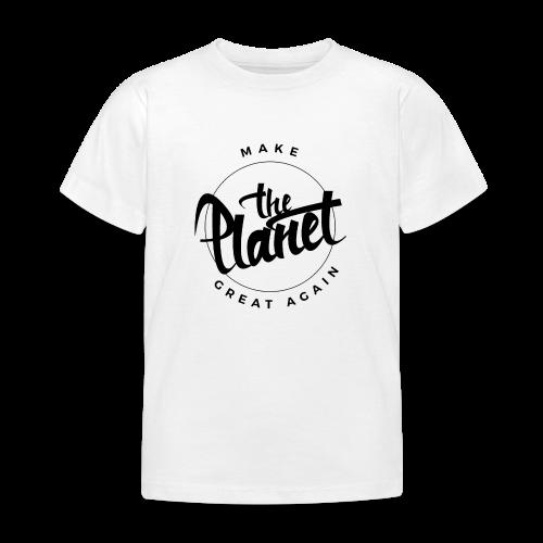 MakeThePlanetGreatAgain Organic Shirt White - Kids' T-Shirt