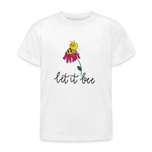 LET IT BEE - Kinder T-Shirt
