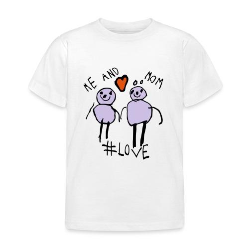 Me and Mom #Love - Kids' T-Shirt