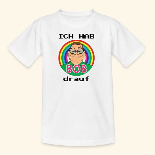 ich hab BOB drauf - Kinder T-Shirt