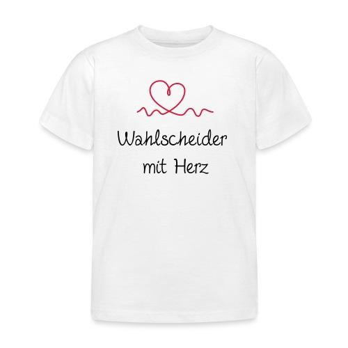 wahlscheider-mit-herz - Kinder T-Shirt