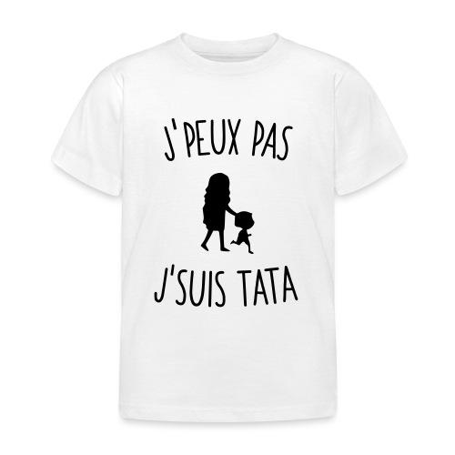 J'peux pas j'suis Tata - T-shirt Enfant