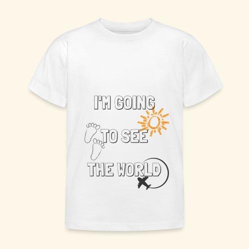 I'm going to see the world - Maglietta per bambini