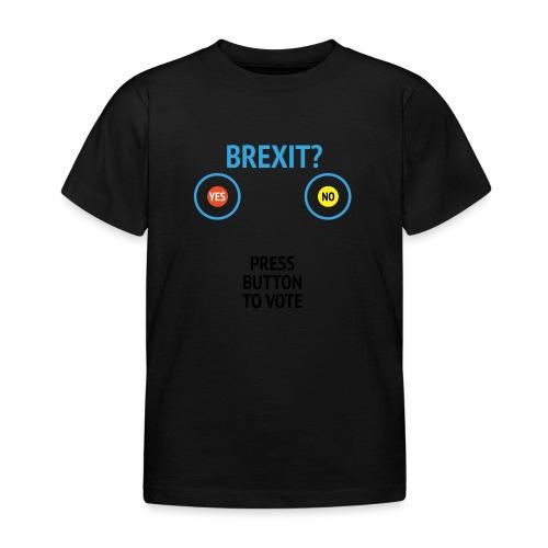 Brexit: Press Button To Vote - Børne-T-shirt