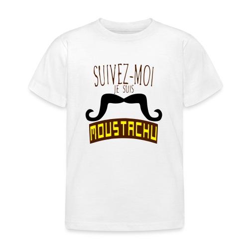 citation moustache suivez moi moustachu - T-shirt Enfant