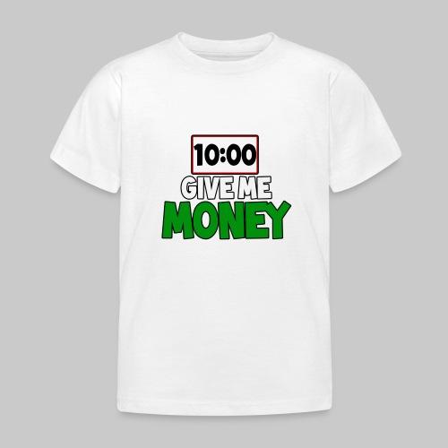 Give me money! - Kids' T-Shirt