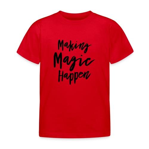 Making Magic Happen - Kinder T-Shirt