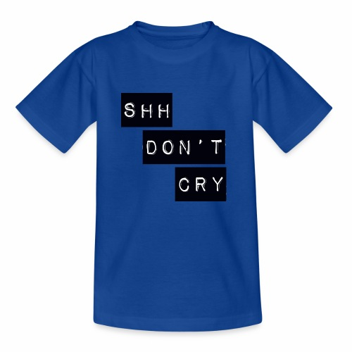 Shh dont cry - Kids' T-Shirt