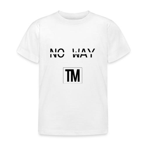 NO WAY - Kids' T-Shirt