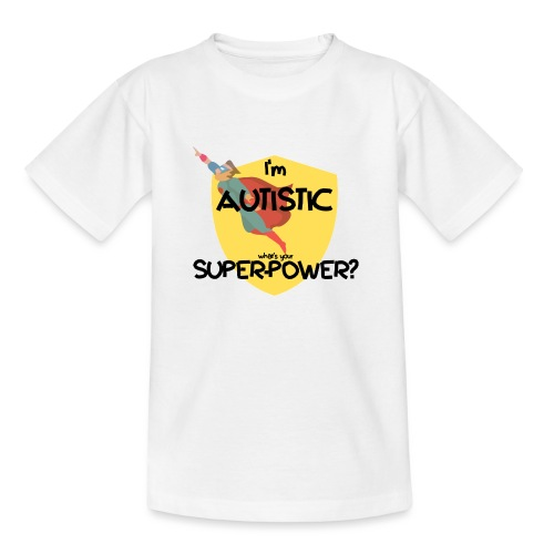 I'm AUTISTIC, what's your SUPERPOWER? - Kids' T-Shirt