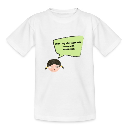 When I say with vegan milk I mean WITH VEGAN MILK - Kinder T-Shirt