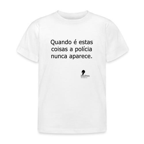 quandoeestascoisasapolicianuncaaparece - Kids' T-Shirt