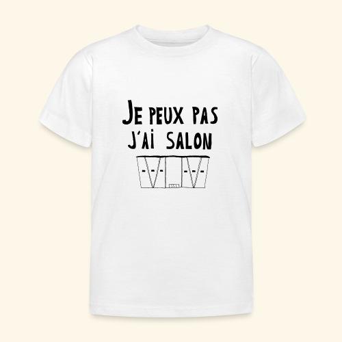 Je peux pas j'ai salon - T-shirt Enfant