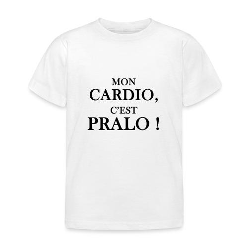 mon cardio c est pralo - T-shirt Enfant