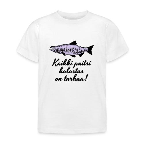 Kaikki paitsi kalastus on turhaa kaksi väriä - Lasten t-paita