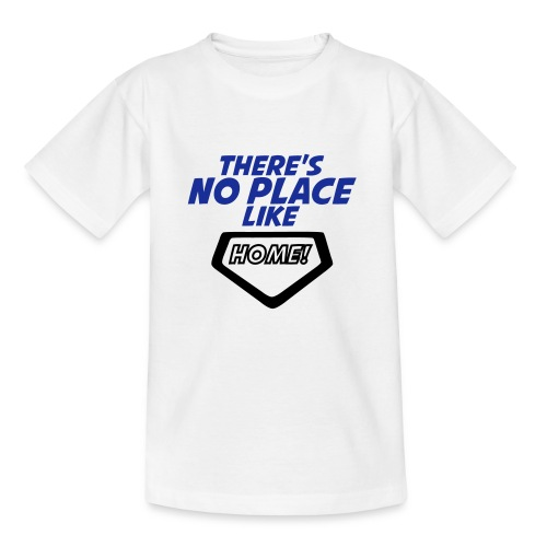 There´s no place like home - Kids' T-Shirt