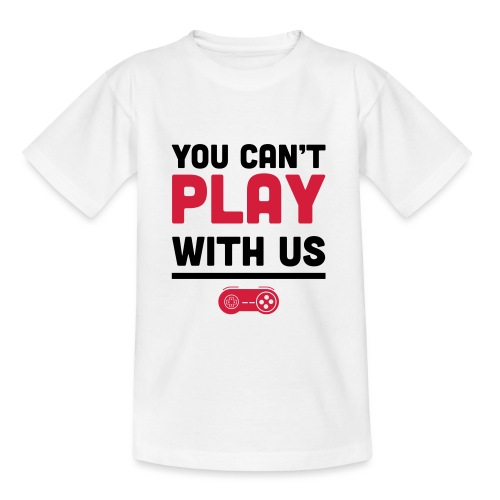 You Can't Play with Us Gamers - Kids' T-Shirt