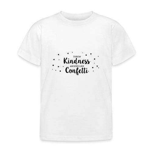 Throw Kindness around like Confetti - Kinder T-Shirt