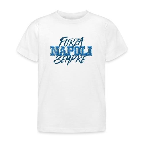 Forza Napoli Sempre - Maglietta per bambini