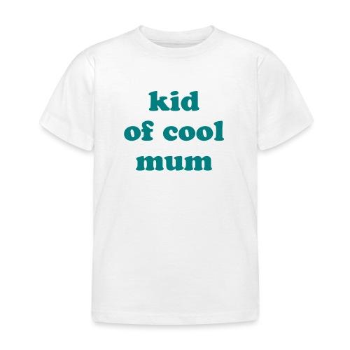 Kid of cool mum - T-shirt Enfant