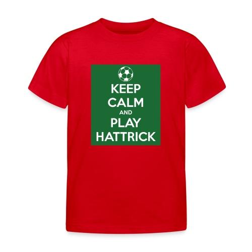 keep calm and play hattrick - Maglietta per bambini