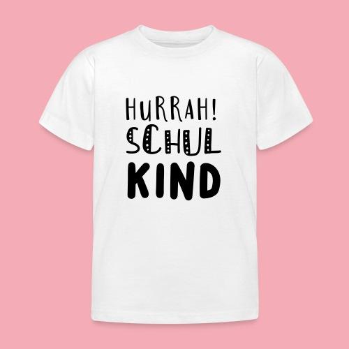 Hurrah! Schulkind - Kinder T-Shirt